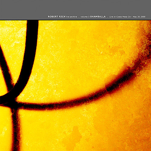 Shamballa: Live in Costa Mesa Ca, May 20 2000 by Robert Rich