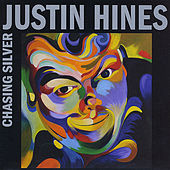 Chasing Silver by Justin Hines