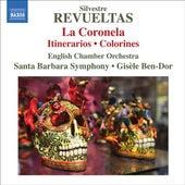 REVUELTAS, S.: Coronela (La) / Caminos (Itinerarios) / Colorines (Santa Barbara Symphony, English Chamber Orchestra, Ben-Dor) by Gisele Ben-Dor