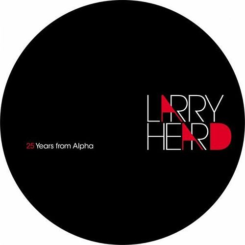 25 Years from Alpha EP by Larry Heard