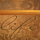 Life by Eddie James
