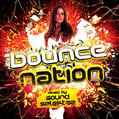 Bounce Nation - Mixed by Sound Selektaz by Various Artists