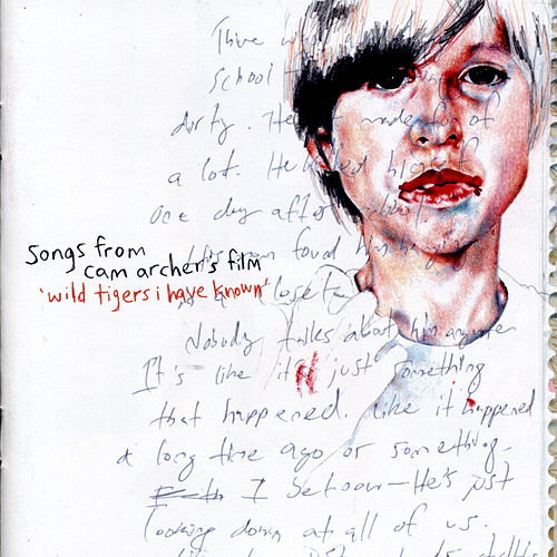 Wild Tigers I Have Known: Songs from Cam Archer's Film by Various Artists