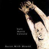 Salt Marie Celeste by Nurse With Wound