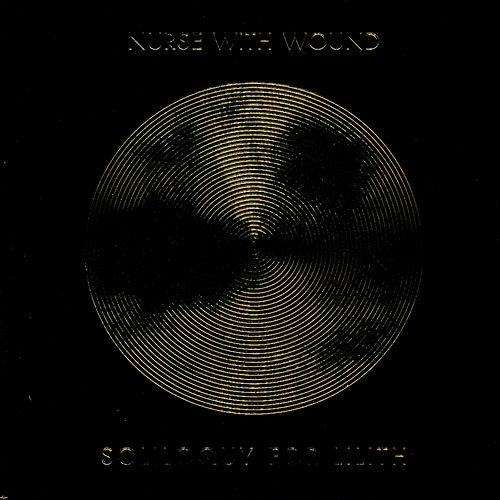 Soliloquy For Lilith by Nurse With Wound