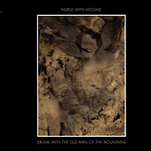 Drunk With The Old Man Of The Mountains by Nurse With Wound