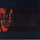 Squeeze The Trigger by Alec Empire