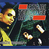 Delete Yourself by Atari Teenage Riot