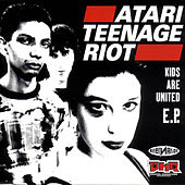 Kids Are United by Atari Teenage Riot