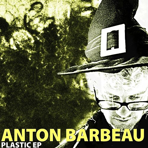 Plastic EP by Anton Barbeau