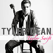 Taylor Swift (Single) by Tyler Dean