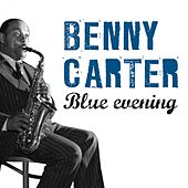 Blue Evening by Benny Carter