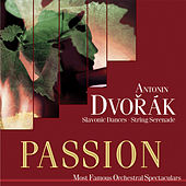 Passion: Most Famous Orchestal Spectaculars - Dvorak: Slavonic Dances - String Serenade by Various Artists