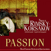 Passion: Most Famous Orchestal Spectaculars - Scheherazade - Capriccio Espagnol by Various Artists