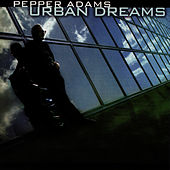 Urban Dreams by Pepper Adams