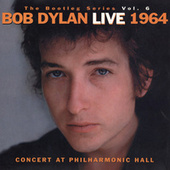 The Bootleg Vol. 6 - Bob Dylan Live 1964 by Bob Dylan