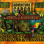 Spirits Of The Rainforest: Adventure Cargo by David Arkenstone