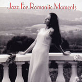 Jazz For Romantic Moments by Various Artists