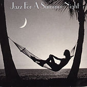 Jazz For A Summer Night by Various Artists