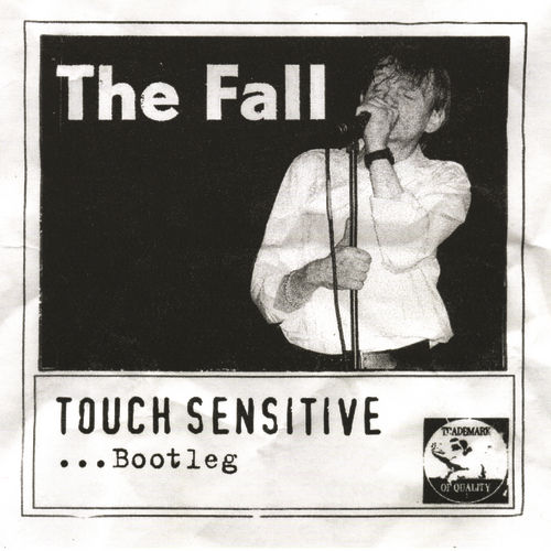 Touch Sensitive - Bootleg by The Fall