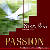 Passion: Most Famous Orchestal Spectaculars - Stravinsky: The Rite Of Spring by Various Artists