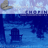 The Ulimate Piano Collection - Chopin: Piano Concerto No. 1 & 2 by Various Artists