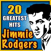 20 Greatest Hits by Jimmie F. Rodgers
