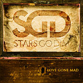 Love Gone Mad by Stars Go Dim