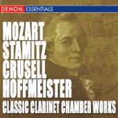 Mozart - Stamitz - Crusell - Hoffmeister: Classic Clarinet Chamber Works by Hermann Schneider Quartet