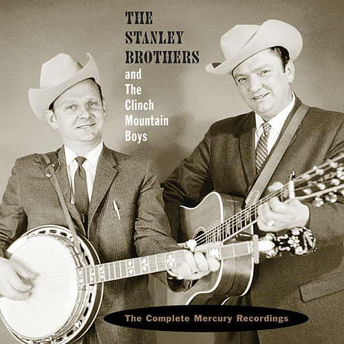 The Complete Mercury Recordings by The Stanley Brothers