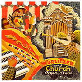 Wurlitzer And Church Organ Music by Various Artists
