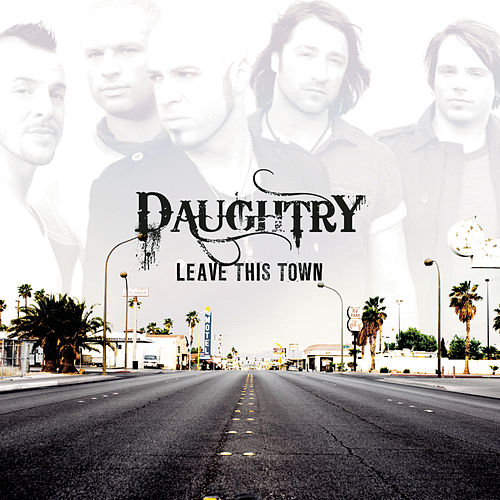 Leave This Town by Daughtry