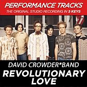 Revolutionary Love (Premiere Performance Plus Track) by David Crowder Band