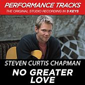 No Greater Love (Premiere Performance Plus Track) by Steven Curtis Chapman