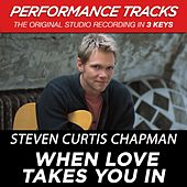 When Love Takes You In (Premiere Performance Plus Track) by Steven Curtis Chapman