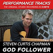God Follower (Premiere Performance Plus Track) by Steven Curtis Chapman