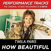 How Beautiful (Premiere Performance Plus Track) by Twila Paris