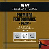 In Me (Premiere Performance Plus Track) by Rebecca St. James