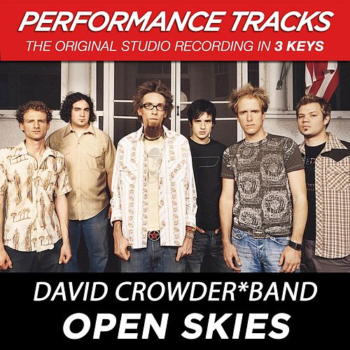 Open Skies (Premiere Performance Plus Track) by David Crowder Band