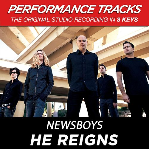 He Reigns (Premiere Performance Plus Track) by Newsboys
