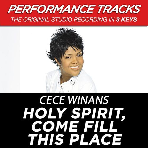 Holy Spirit, Come Fill This Place (Premiere Performance Plus Track) by Cece Winans