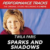 Sparks And Shadows (Premiere Performance Plus Track) by Twila Paris