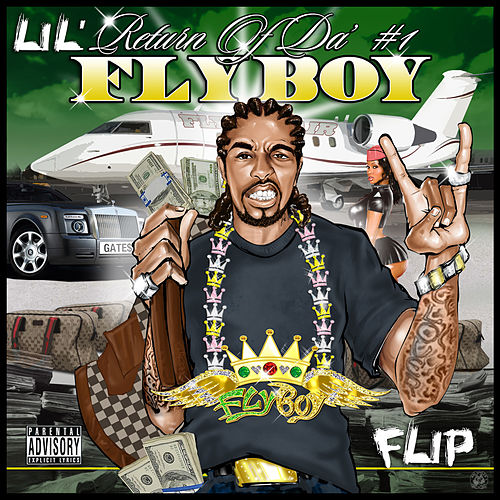 Return of Da #1 Flyboy by Lil' Flip