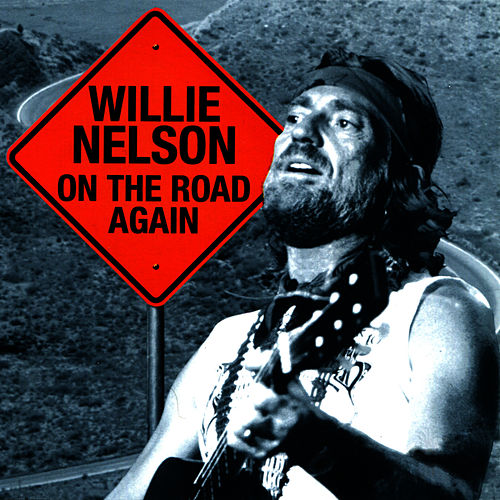 On the Road Again [2002] by Willie Nelson