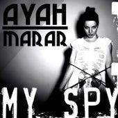 My Spy by Ayah Marar