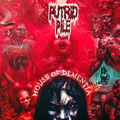 House of Dementia by Putrid Pile