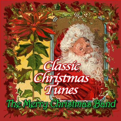 Classic Christmas Tunes by The Merry Christmas Band