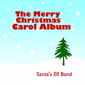 The Merry Christmas Carol Album by Santa's Elf Band