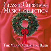 Classic Christmas Music Collection by The Merry Christmas Band