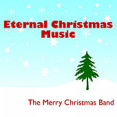Eternal Christmas Music by The Merry Christmas Band